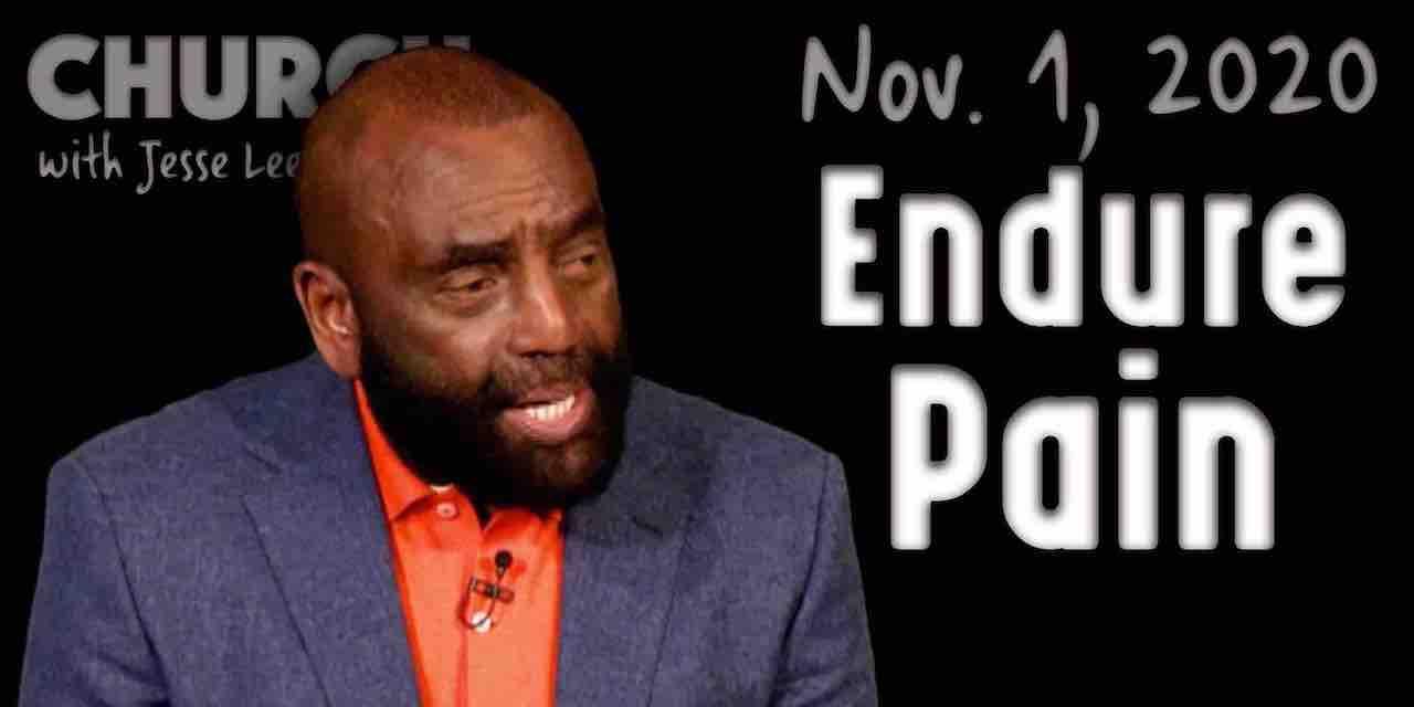 Church 11/01/20: Endure Pain