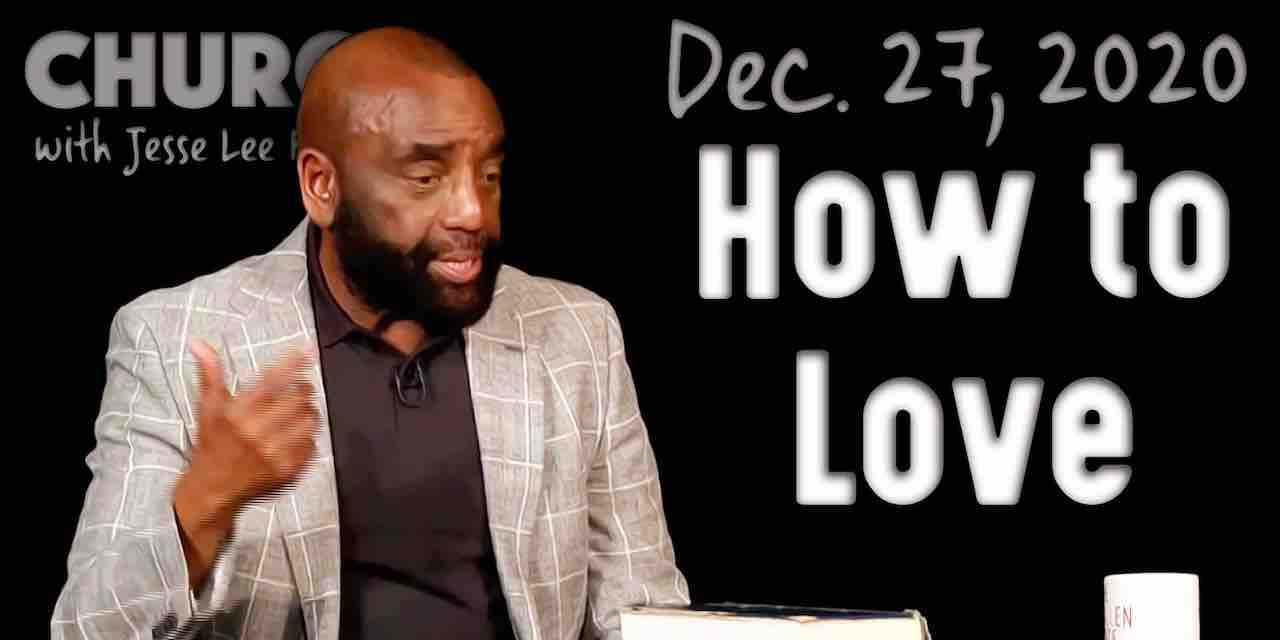Church Dec. 27, 2020: How to Love