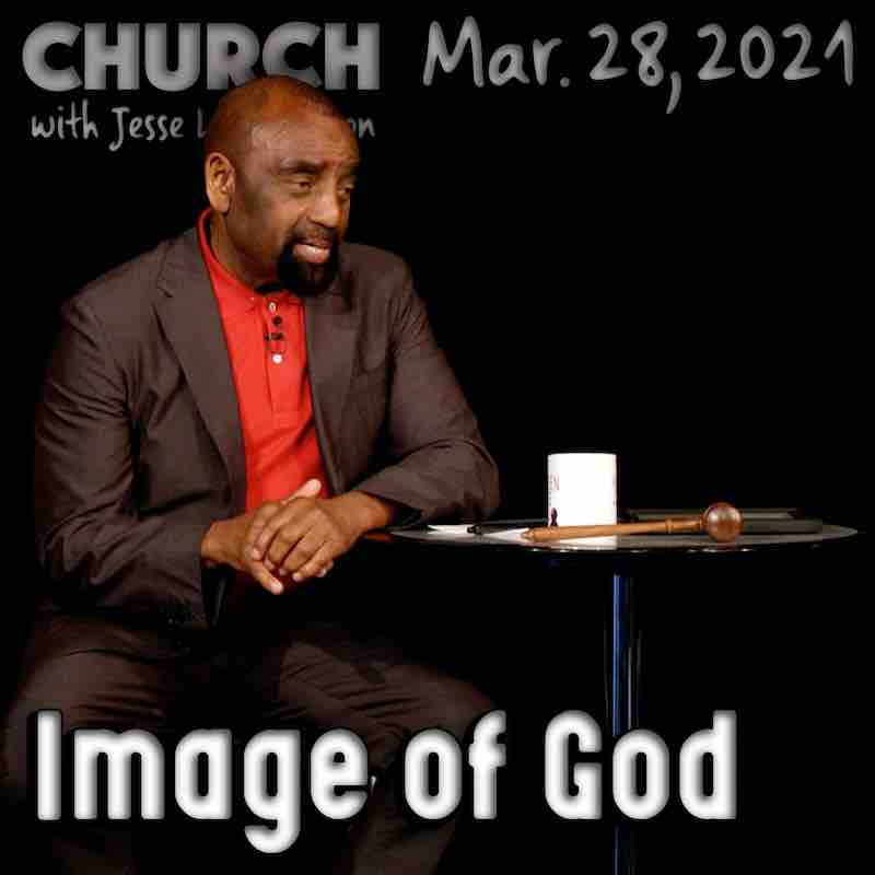 Church March 28, 2021: Image of God