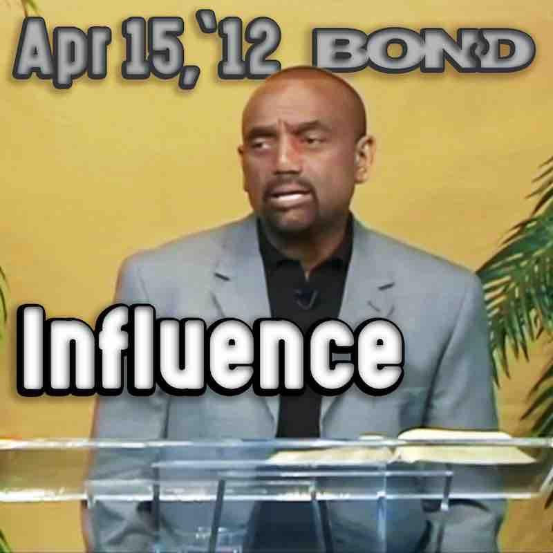 Sunday Service April 15, 2012: Influence