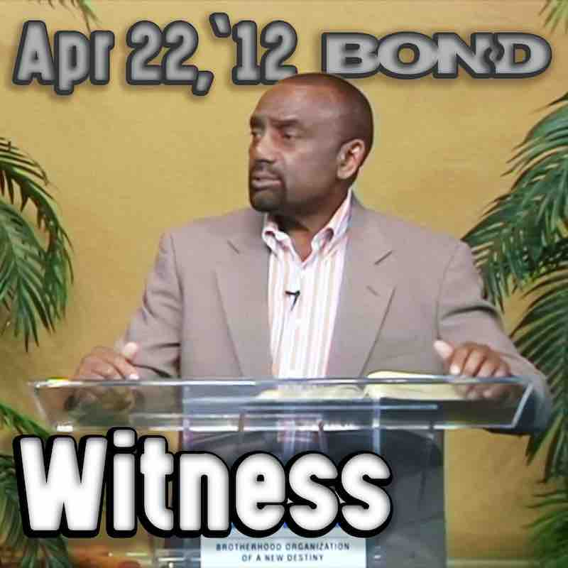 Sunday Service, April 22, 2012: Are you a good witness?