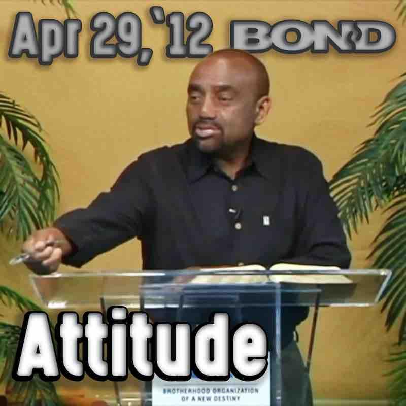 BOND Sunday Service, April 29, 2012: Attitude