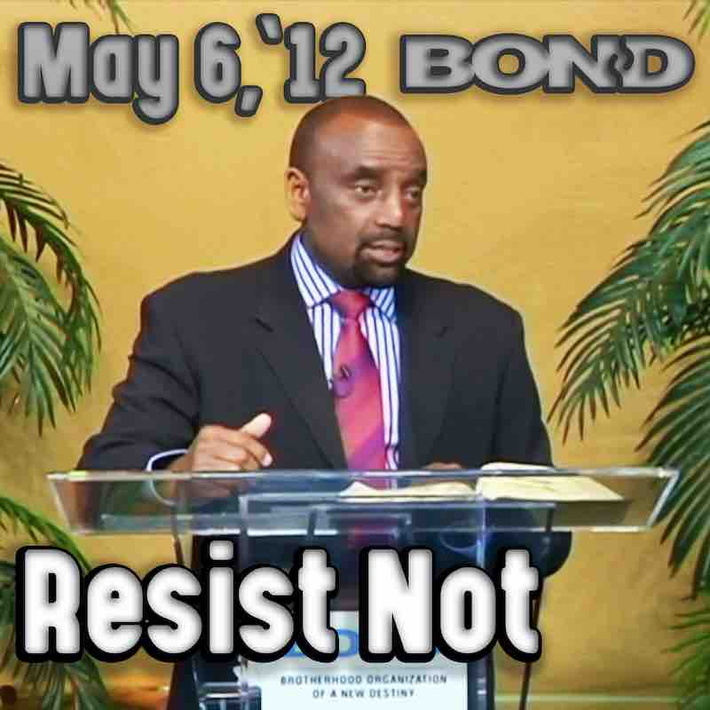 Sunday Service, May 6, 2012: Resist Not