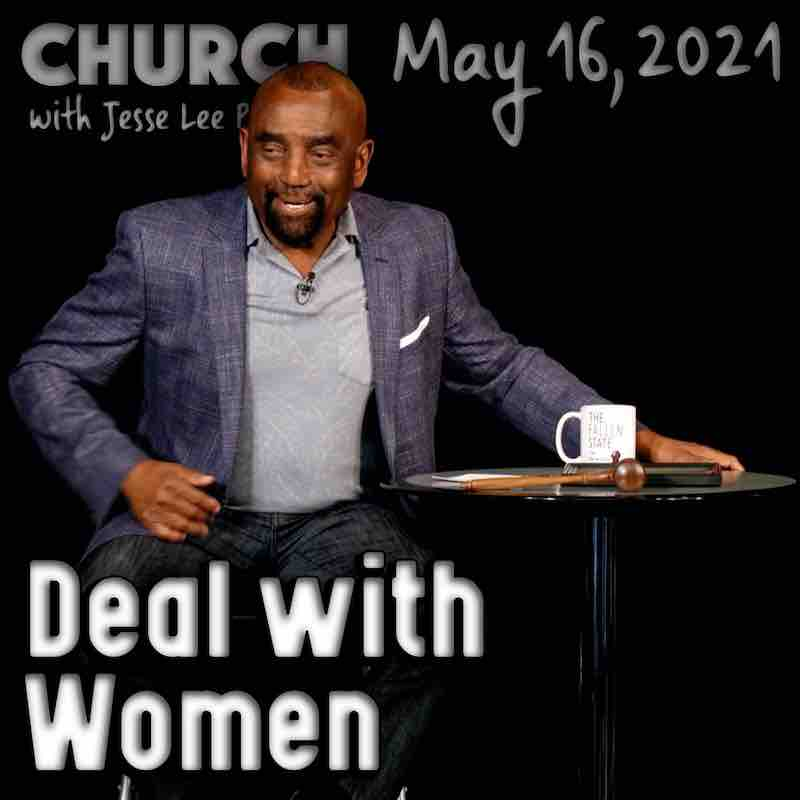 Church May 16, 2021: Deal with Situations
