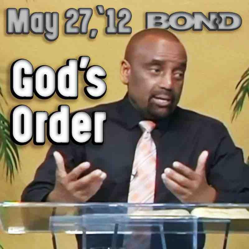 BOND Sunday Service, May 27, 2012: God's Order