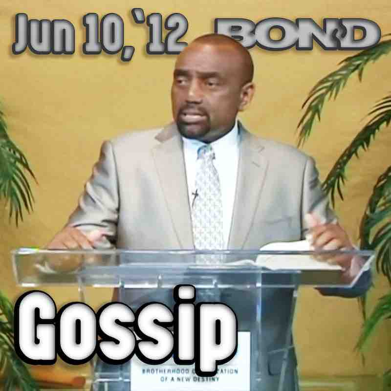 Sunday Service, June 10, 2012: Gossip