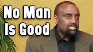 Sunday, May 20, 2012 Clip: No Man Is Good