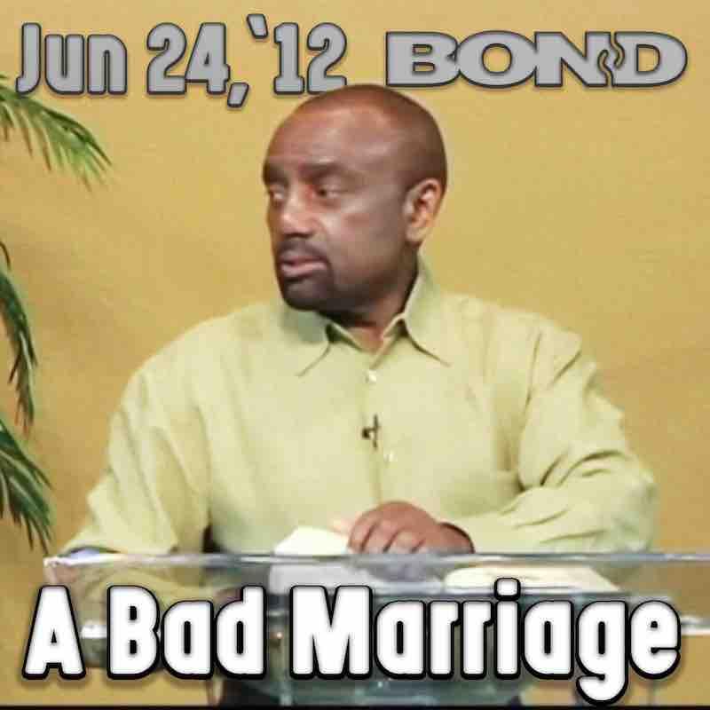 BOND Sunday Service, June 24, 2012: A Bad Marriage
