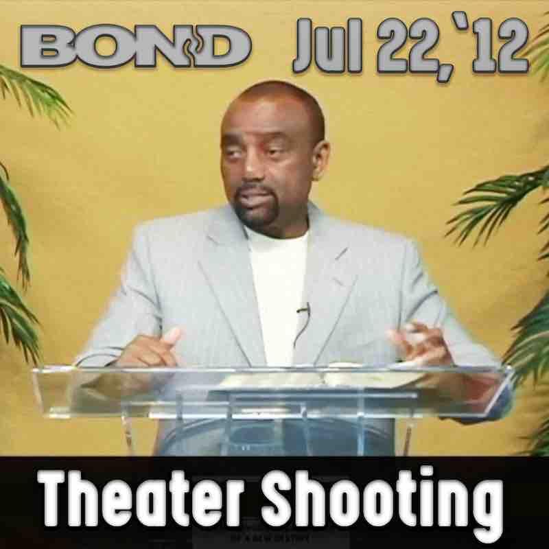 BOND Archive Sunday Service, July 22, 2012: Theater Shooting