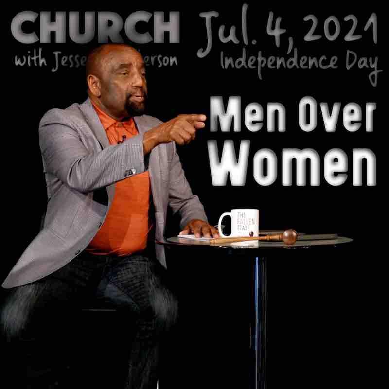 Church July 4, 2021: Men Over Women