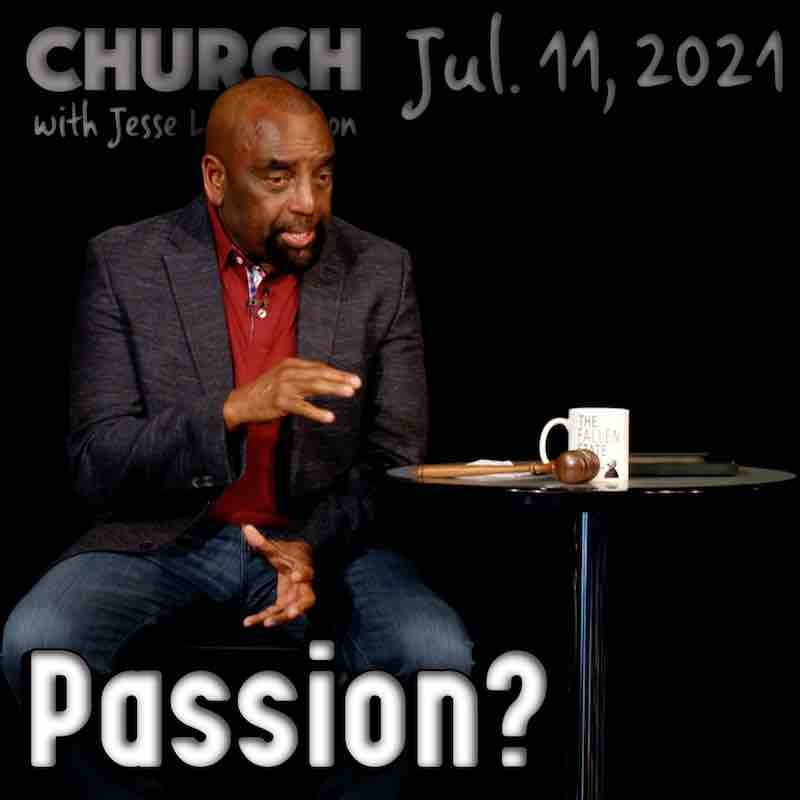 Church July 11, 2021: Is God Passionate?