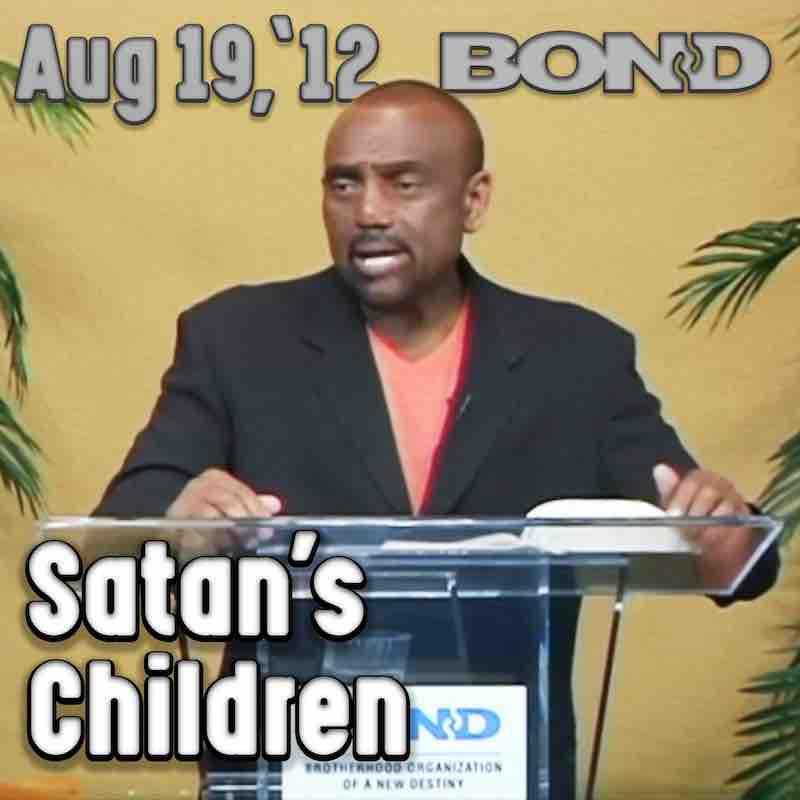 BOND Archive Service, Aug 19, 2012: Satan's Children