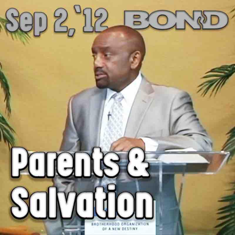 BOND Archive Sunday Service, Sept 2, 2012: Parents and Salvation