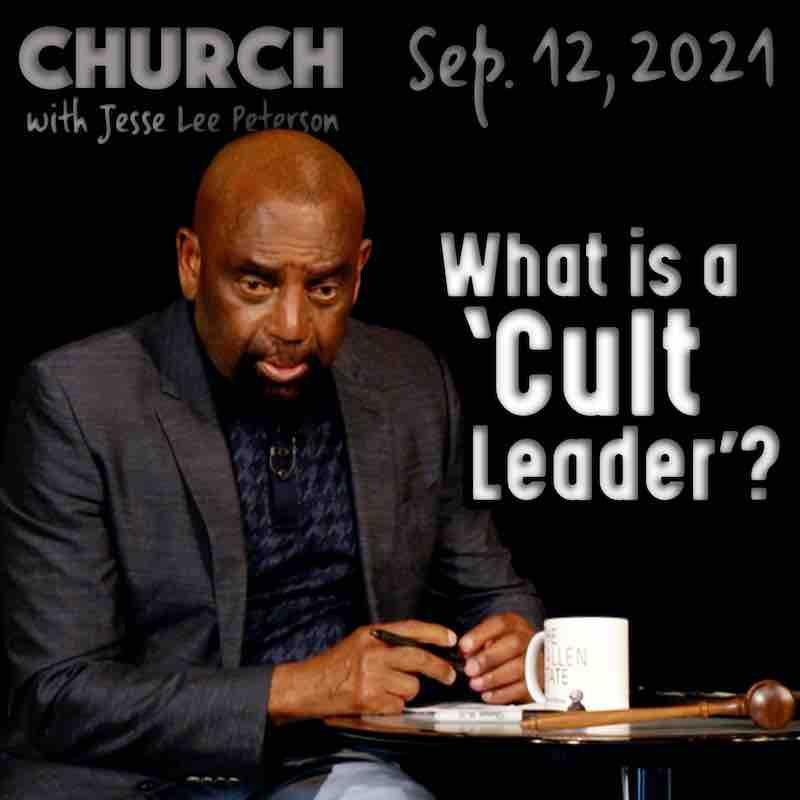 Church Sept 12, 2021: What is a 'cult leader'?