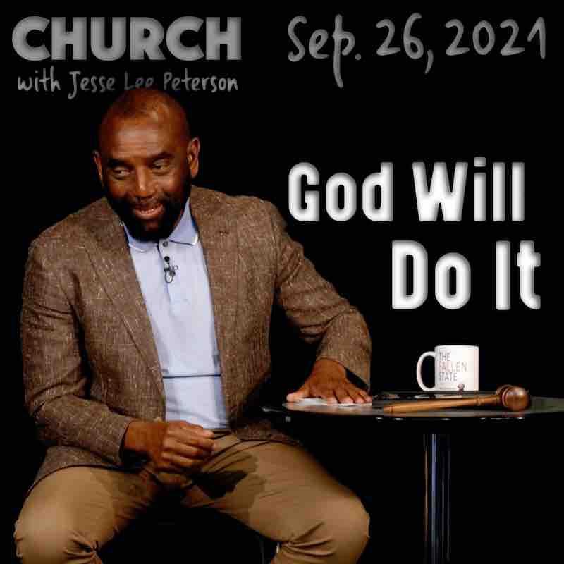 Church Sept 26, 2021: God will do it