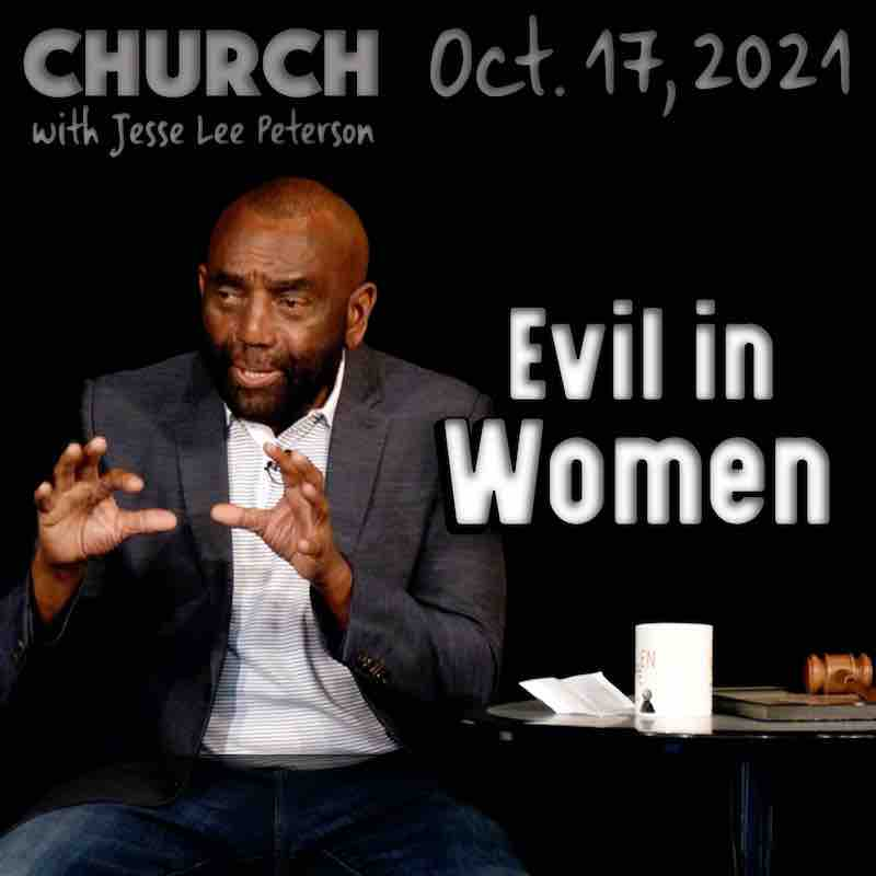 Church, Oct 17, 2021: Evil in Women